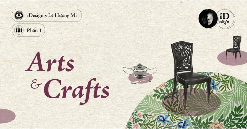 Arts & Crafts (Phần 1): Tóm lược và lịch sử