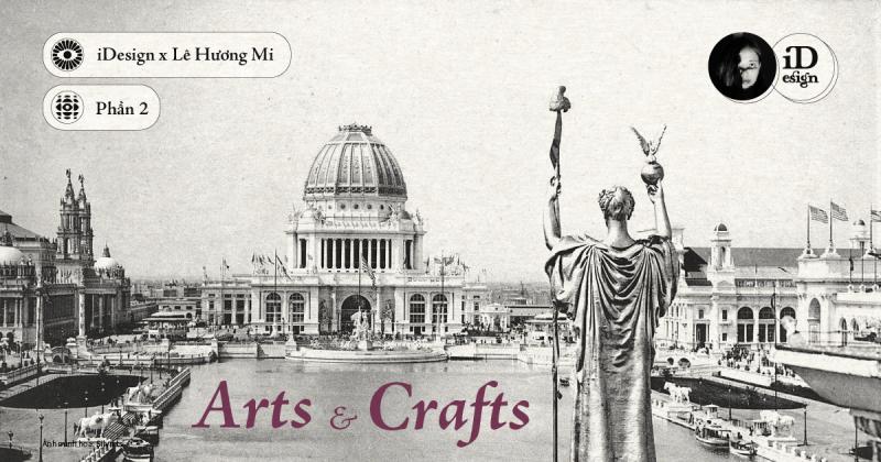 Arts & Crafts (Phần 2): Khái niệm, phong cách, và xu hướng