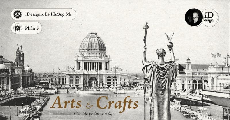 Arts & Crafts (3): Các tác phẩm và nghệ sĩ nổi bật
