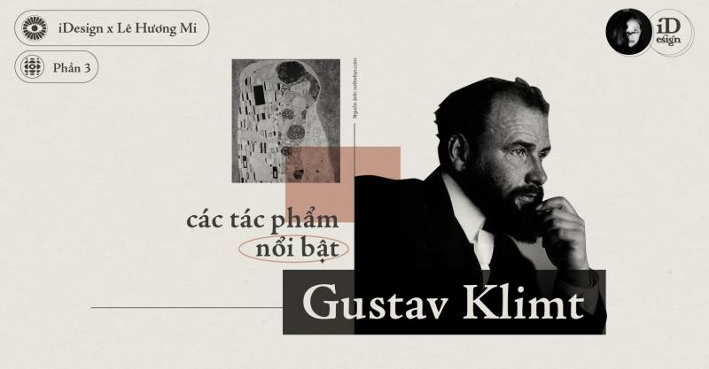 Gustav Klimt (Phần 3) - Các tác phẩm nổi bật