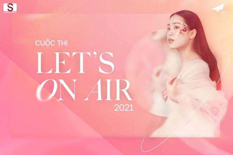 Let's On Air 2021 - Đồng hành cùng giới nữ vượt qua bất an ngoại hình với cuộc thi 'Vẻ đẹp là…?'