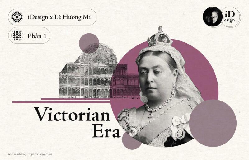 Thời kỳ Victoria (Phần 1): Tóm lược và lịch sử