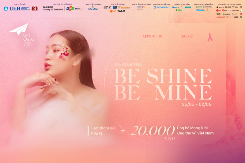 """Let's On Air 2021 - Tỏa Sáng Vẻ Đẹp Độc-Nhất-Vô-Nhị Của Bạn Qua Challenge """"Be Shine, Be Mine"""""""