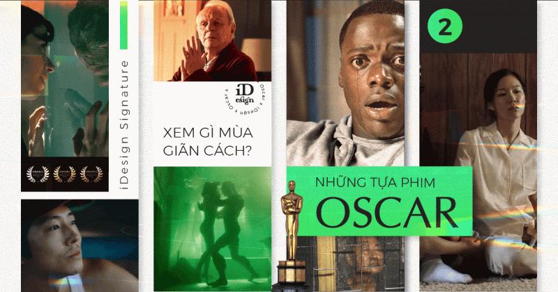 Những tựa phim Oscar để bạn thưởng thức trong kỳ giãn cách xã hội (phần 2)