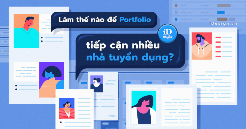 [UX/UI] 8 kỹ năng thiết kế portfolio giúp bạn tiếp cận nhiều nhà tuyển dụng