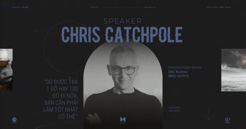 Tập 2 - PURE NOW Show: 'Dù được trả 1 đô hay 100 đô, bạn cần phải làm tốt nhất có thể' - Chris Catchpole