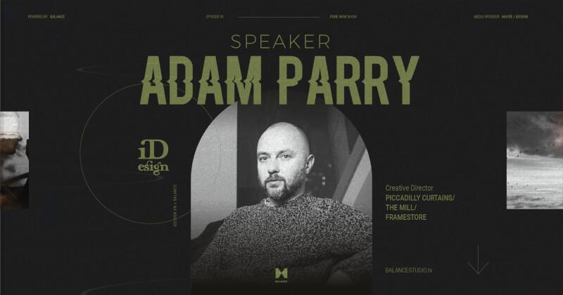 Tập 1 - PURE NOW Show: Cuộc chuyển mình từ nhà thiết kế đồ họa sang giám đốc sáng tạo của Adam Parry.