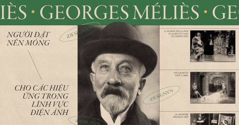 Georges Méliès - người đặt nền móng cho các hiệu ứng trong lĩnh vực điện ảnh