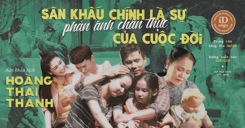 Sân khấu kịch Hoàng Thái Thanh: 'Sân khấu chính là sự phản ánh chân thực của cuộc đời.'