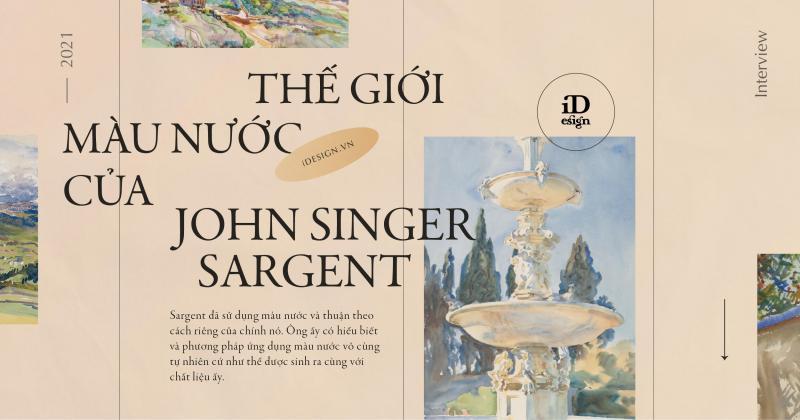 Dạo chơi trong thế giới màu nước của John Singer Sargent