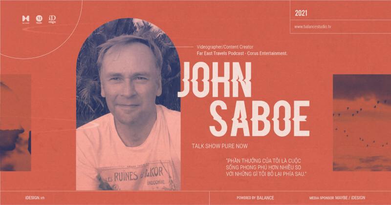 John Saboe: Phần thưởng của tôi là cuộc sống phong phú hơn nhiều so với những gì tôi bỏ lại phía sau.