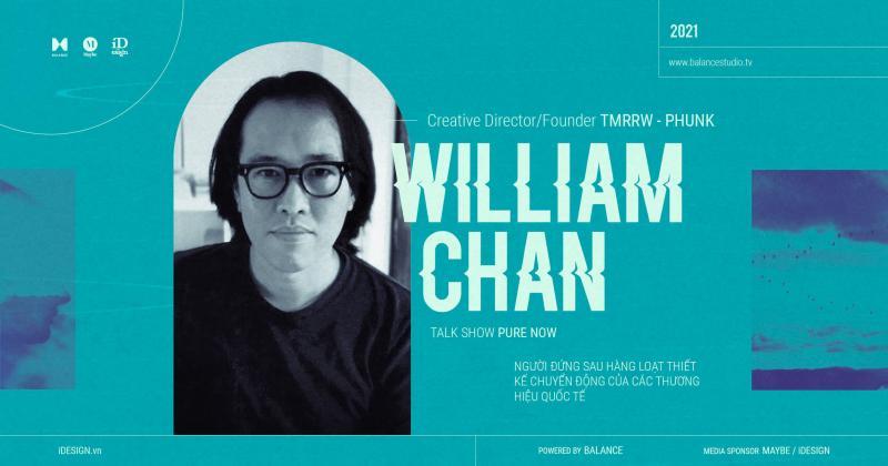 William Chan: Người đứng sau hàng loạt thiết kế chuyển động của các thương hiệu quốc tế